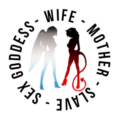 Wife, Mother, Slave, Sex Goddess
