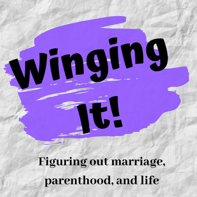 Winging it: Marriage, Parenthood, & Life