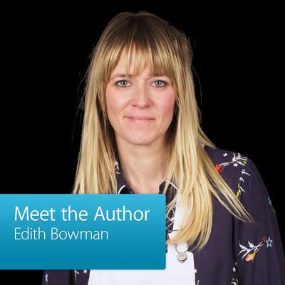 Edith Bowman: Meet the Author