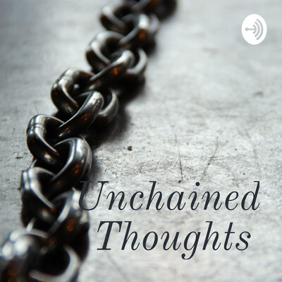 Unchained Thoughts