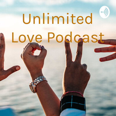 Unlimited Love Podcast