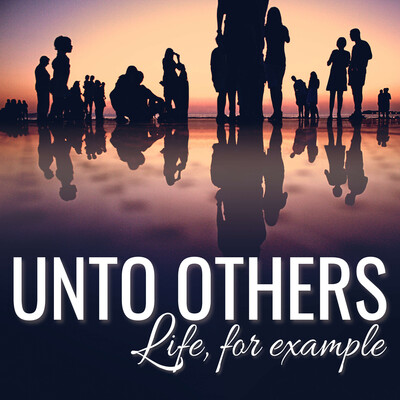 Unto Others