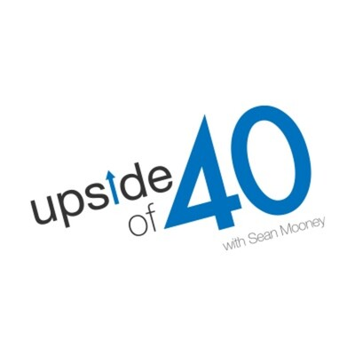 Upside of 40 with Sean Mooney