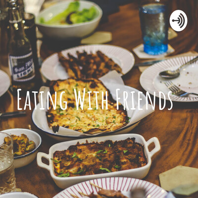 Eating With Friends