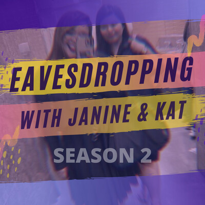 Eavesdropping With Janine & Kat (EJK)