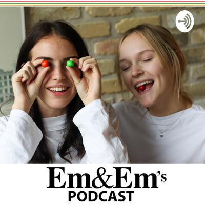 Em&Em's Podcast