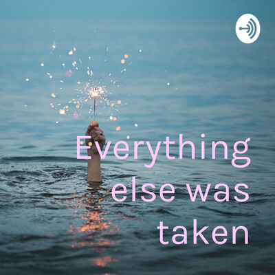Everything else was taken