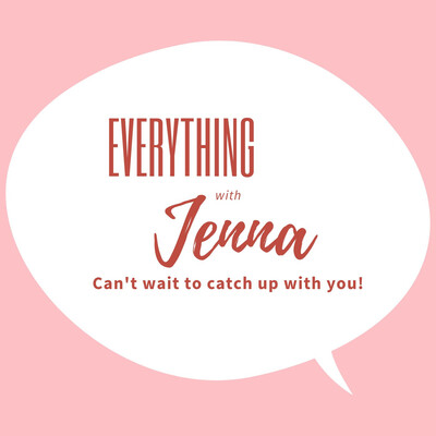 Everything with Jenna