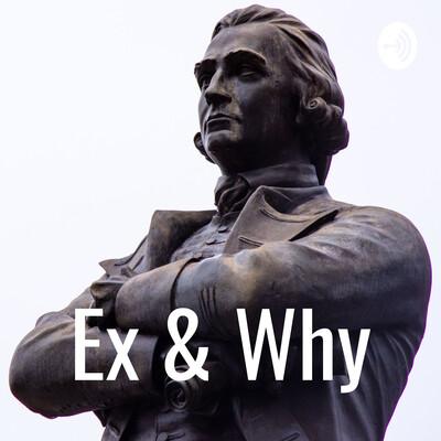 Ex & Why