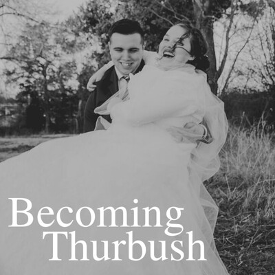 Becoming Thurbush