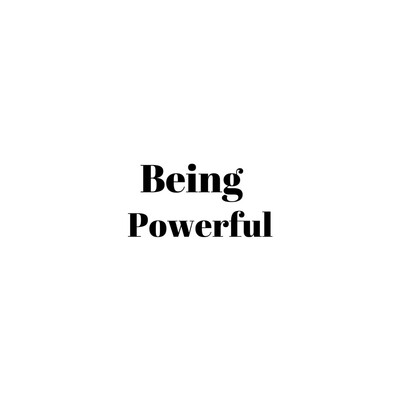 Being Powerful
