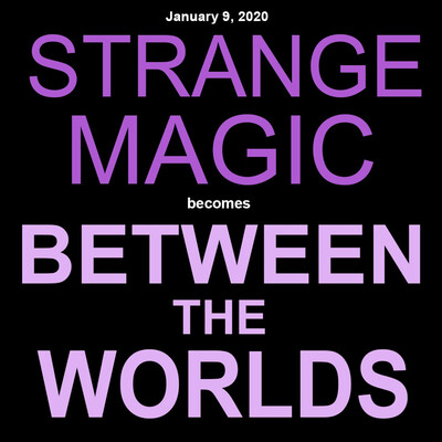 Between the Worlds Podcast (formerly Strange Magic)