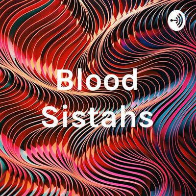 Blood Sistahs