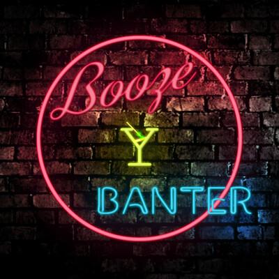 Booze Y Banter