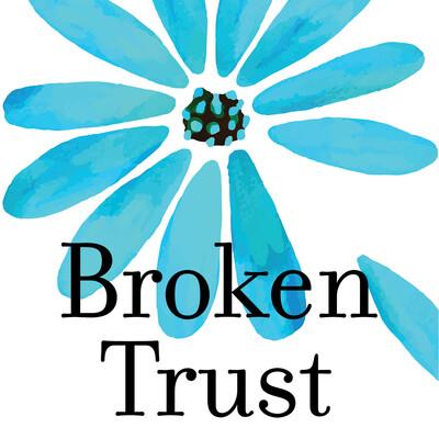 Broken Trust: Overcoming an Intimate Betrayal