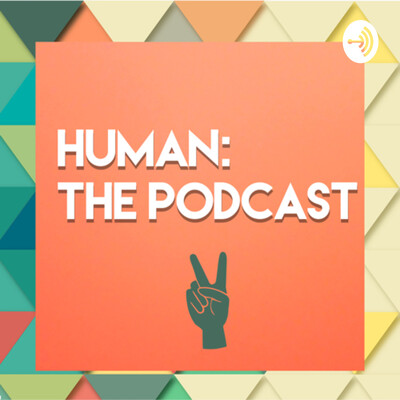 Human: The Podcast