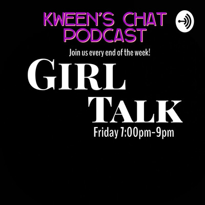 Kween's Chat Podcast