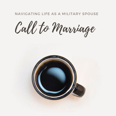 Call to Marriage - Navigating Life as a Military Spouse