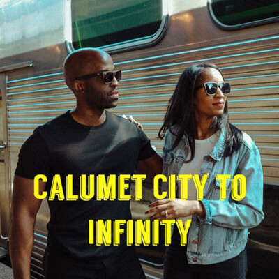 Calumet City to Infinity