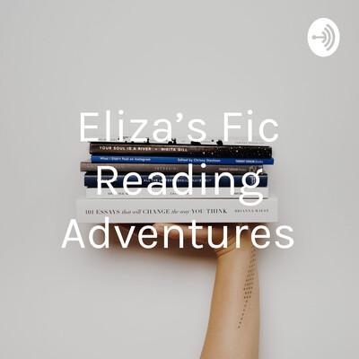 Eliza's Fic Reading Adventures