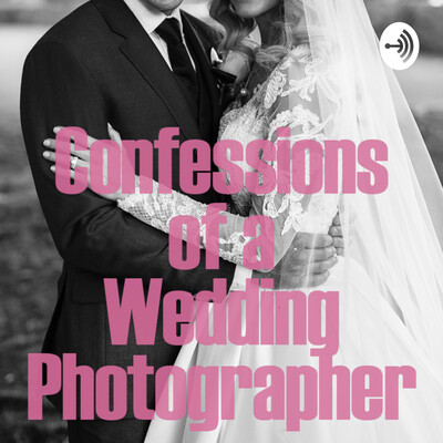 Confessions of a Wedding Photographer