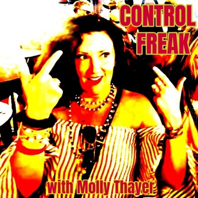 Control Freak with Molly Thayer