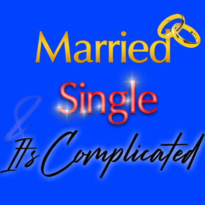 Married, Single and Its Complicated