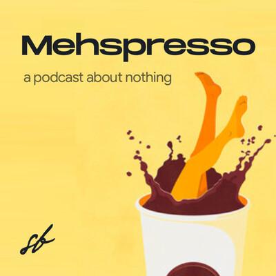 Mehspresso