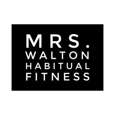 Mrs. Walton Habitual Fitness