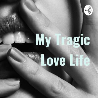 My Tragic Love Life