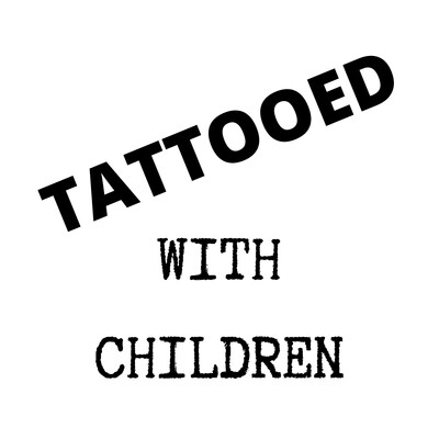 Tattooed With Children