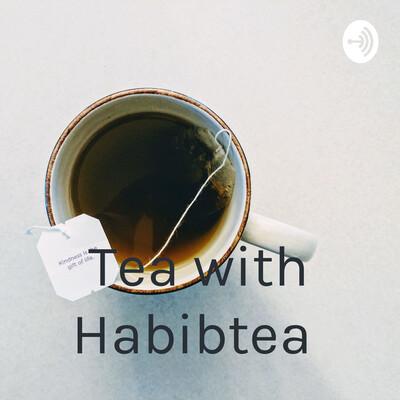 Tea with Habibtea
