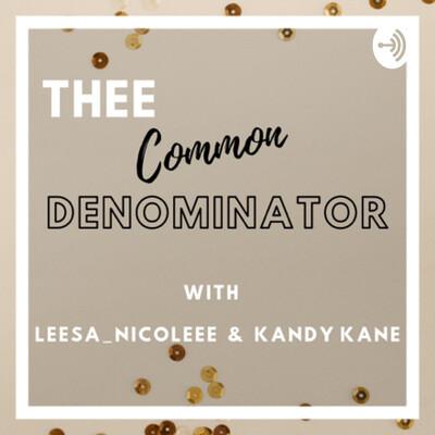 TheeCommonDenominator