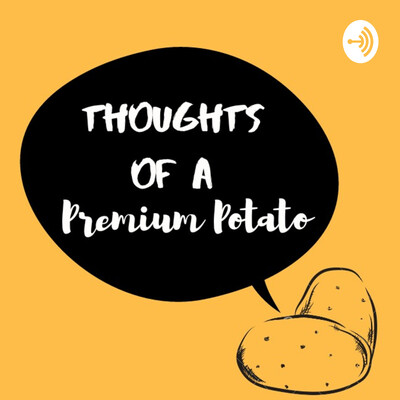 Thoughts of A Premium Potato