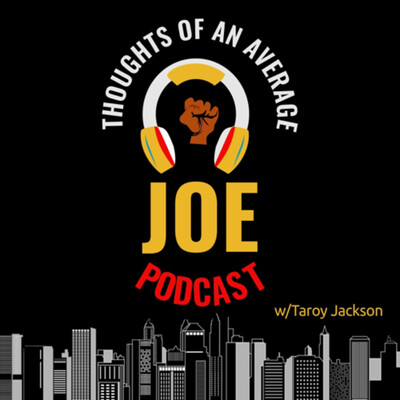 Thoughts Of An Average Joe Podcast