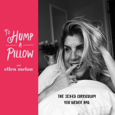 To Hump A Pillow with Ellen Melon