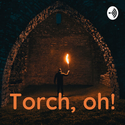 Torch, oh!