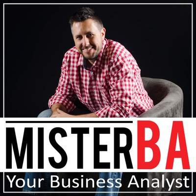 MisterBA - Your Business Analyst Podcast. START and GROW a Business : Online Business | Passive Income | Business Startup | Business Automation | Business Ideas | Business Models