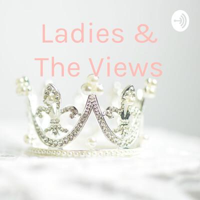 Ladies & The Views