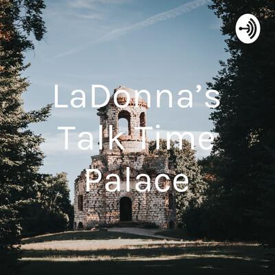 LaDonna's Talk Time Palace