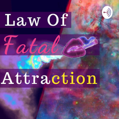 Law Of Fatal Attraction