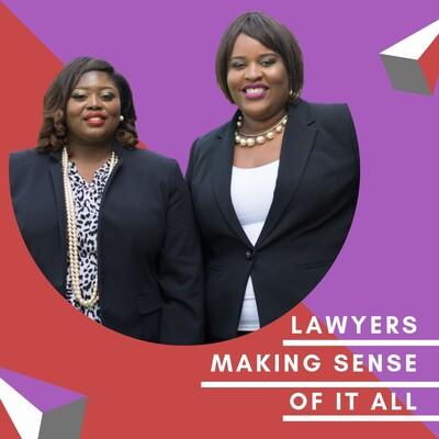 Lawyers Making Sense Of It All
