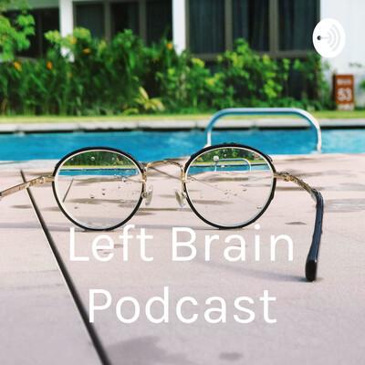 Left Brain Podcast