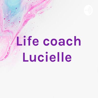 Life coach Lucielle