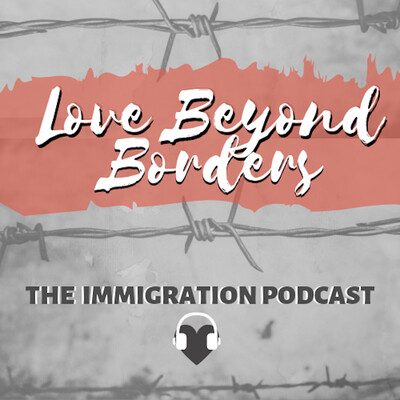 Love Beyond Borders: Immigration Stories