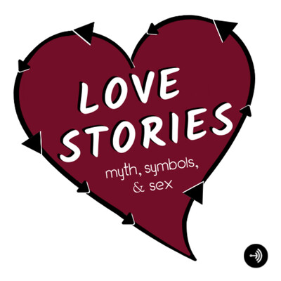 Love Stories: Myth, Symbols, & Sex
