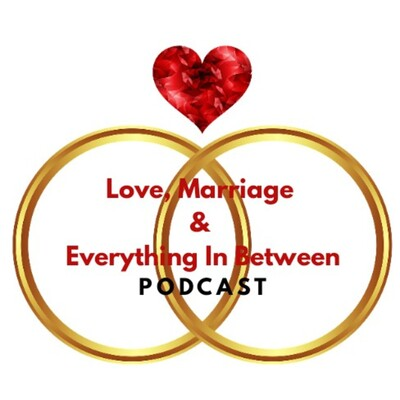 Love, Marriage & Everything In Between