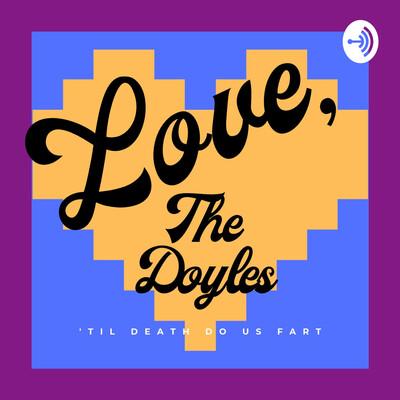 Love, The Doyles
