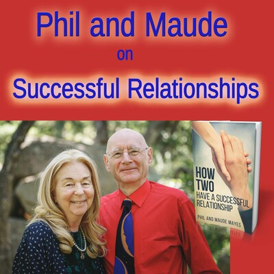 Phil and Maude on Successful Relationships