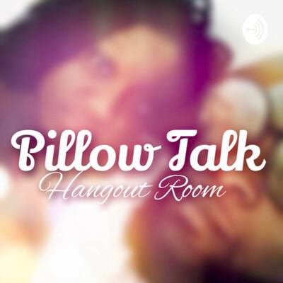 Pillow Talk Hangout Room